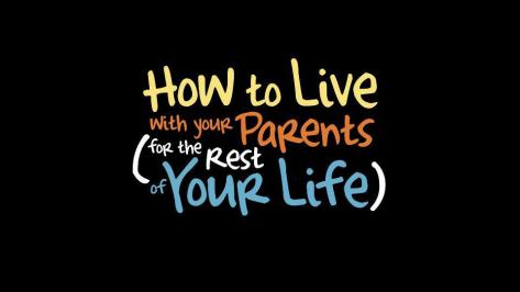 How_to_Live_with_Your_Parents_(for_the_Rest_of_Your_Life)